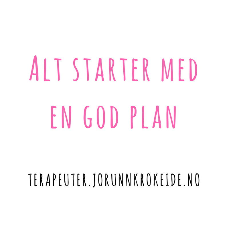 Alt starter med en god plan