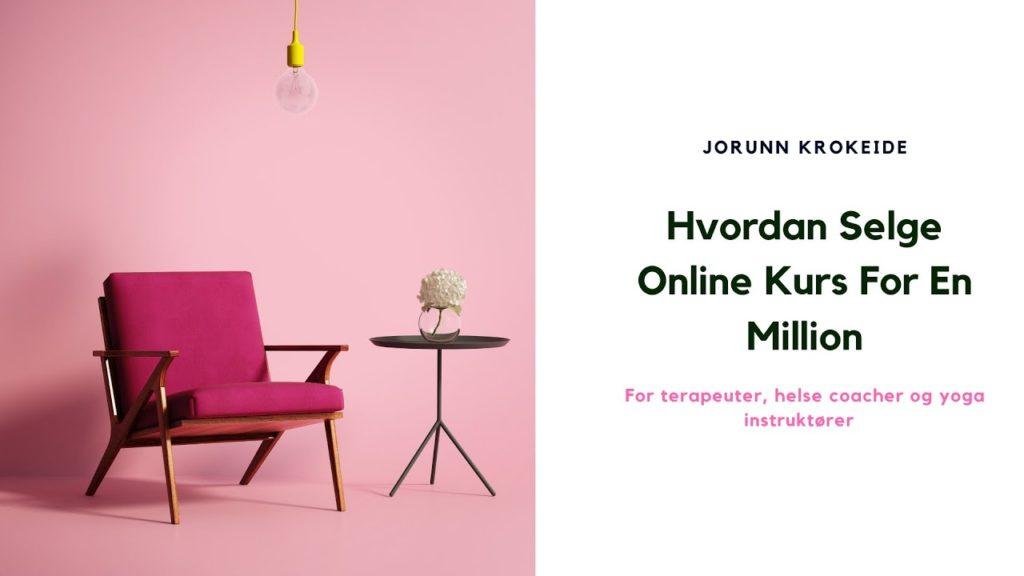Hvordan Selge Online Kurs For En Mill