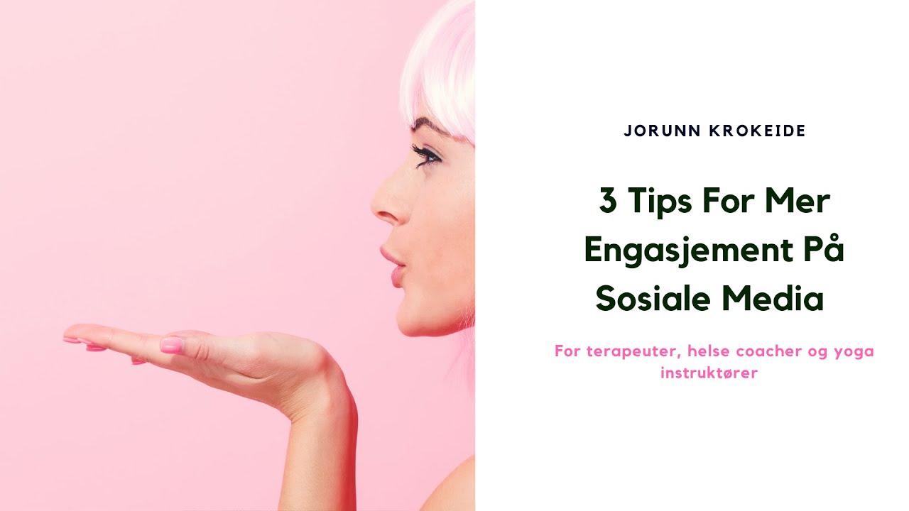 3 Tips For Mer Engasjement På Sosiale Media
